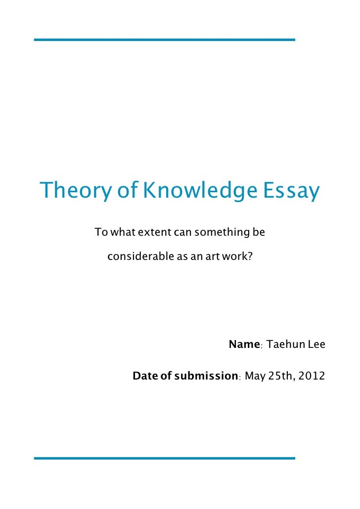 theory of knowledge essays 2012 In theory of knowledge there are two assessment tasks the essay is worth two thirds of the total marks and the presentation is worth one third of the marks international baccalaureate diploma programme students taking their exams in may 2016 will be starting to plan and write their essay on a prescribed title from around now.