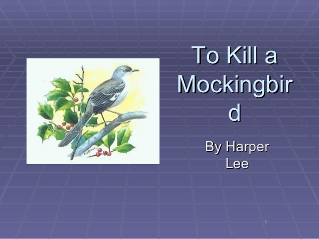 11 To Kill aTo Kill a MockingbirMockingbir dd By HarperBy Harper LeeLee