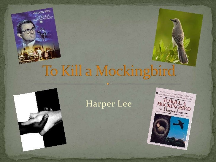 Harper Lee<br />To Kill a Mockingbird<br />