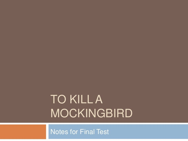 To Kill a Mockingbird<br />Notes for Final Test<br />