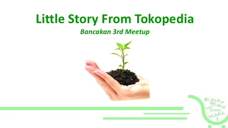 Little Story From TokopediaBancakan 3rd Meetup<br />