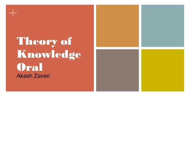 +Theory ofKnowledgeOralAkash Zaveri
