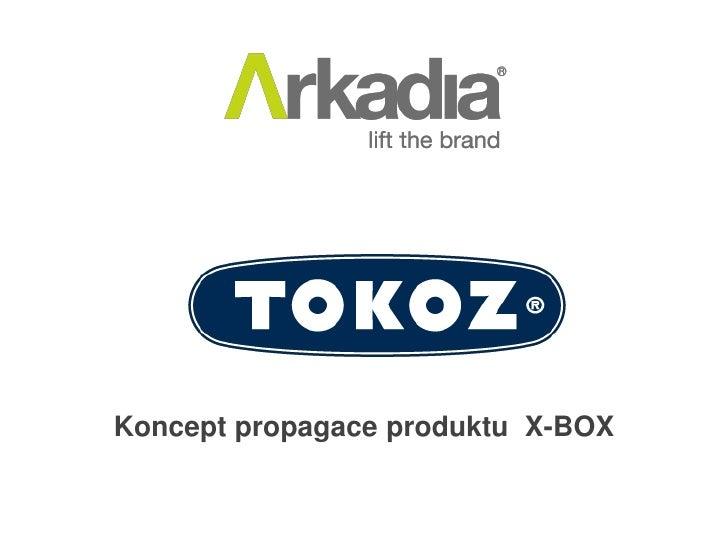 Tokoz koncept propagace X BOX