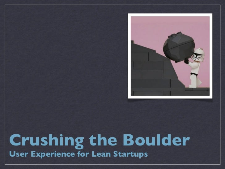 Crushing the BoulderUser Experience for Lean Startups