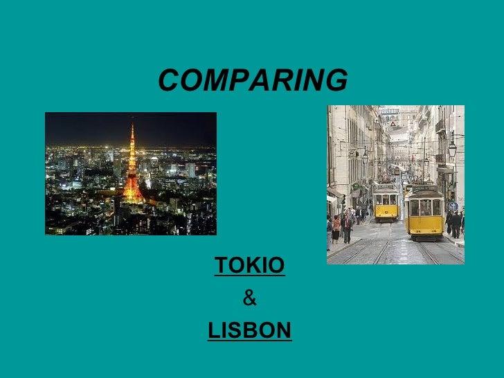 Tokyo and lisbon