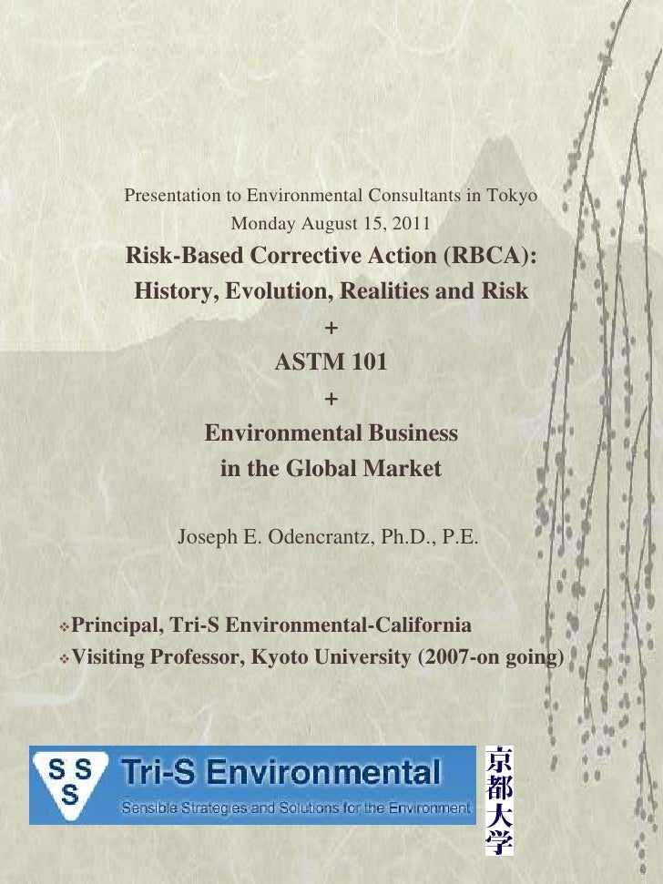 Presentation to Environmental Consultants in Tokyo<br />Monday August 15, 2011<br />Risk-Based Corrective Action (RBCA):<b...