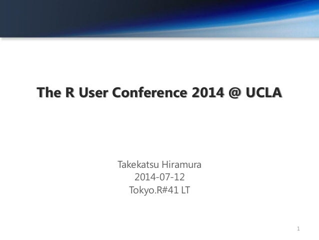 The R User Conference 2014 @ UCLA