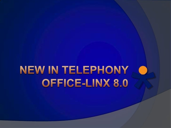 New in Telephony Office-Linx8.0<br />