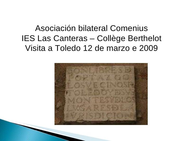 Asociación bilateral Comenius IES Las Canteras – Collège Berthelot Visita a Toledo 12 de marzo e 2009