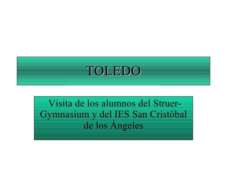 TOLEDO Visita de los alumnos del Struer-Gymnasium y del IES San Cristóbal de los Ángeles