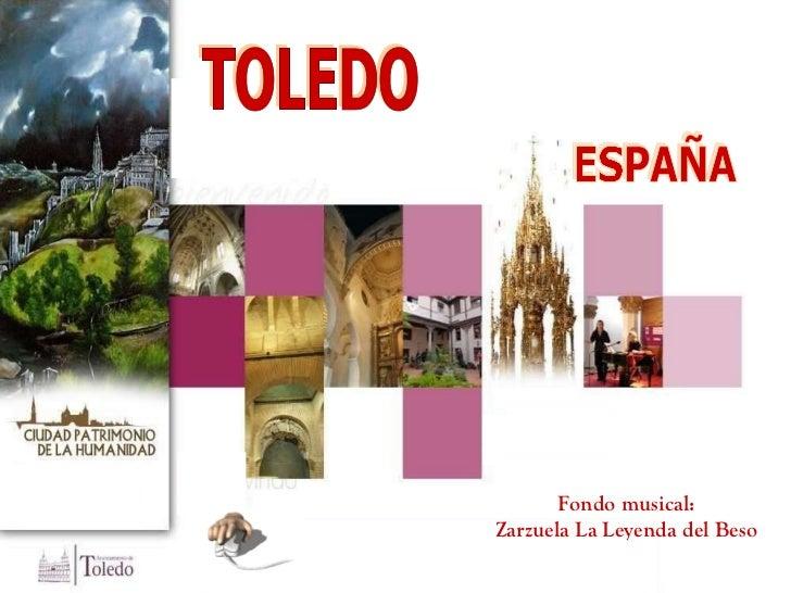 TOLEDO ESPAÑA Fondo musical: Zarzuela La Leyenda del Beso