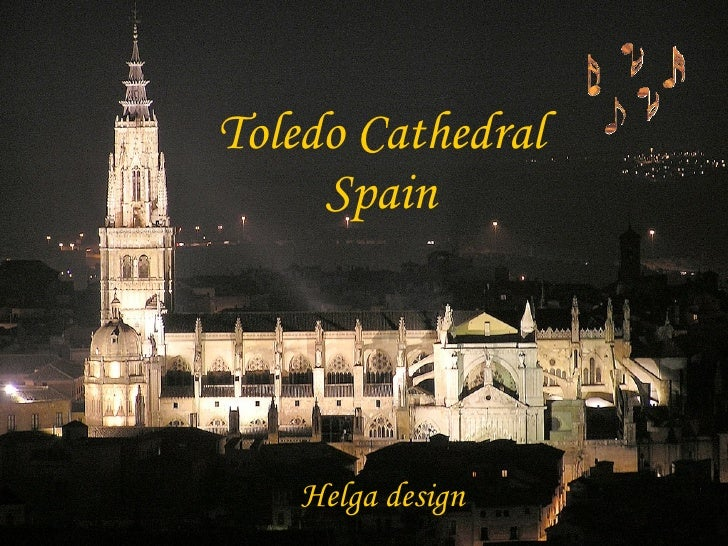 Toledo Cathedral      Spain         Helga design