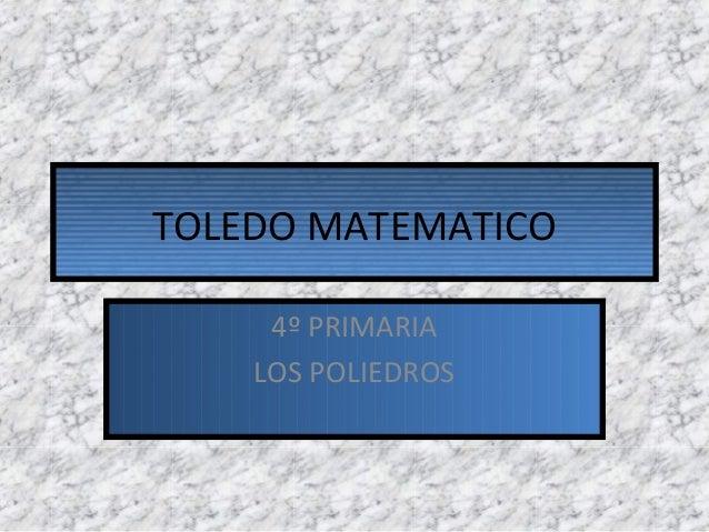 TOLEDO MATEMATICO4º PRIMARIALOS POLIEDROS