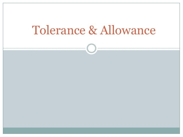 Tolerance & Allowance