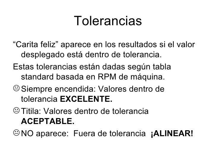 """Tolerancias <ul><li>"""" Carita feliz"""" aparece en los resultados si el valor desplegado está dentro de tolerancia. </li></ul>..."""