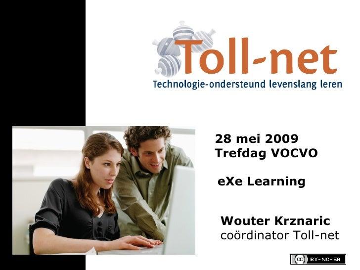 Wouter Krznaric coördinator Toll-net 28 mei 2009 Trefdag VOCVO eXe Learning
