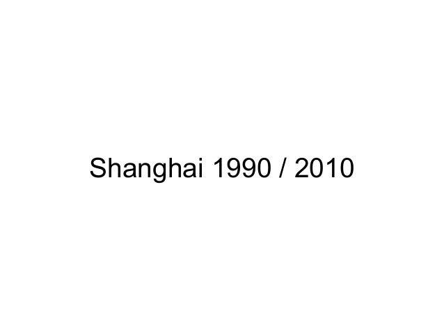 Shanghai 1990 / 2010