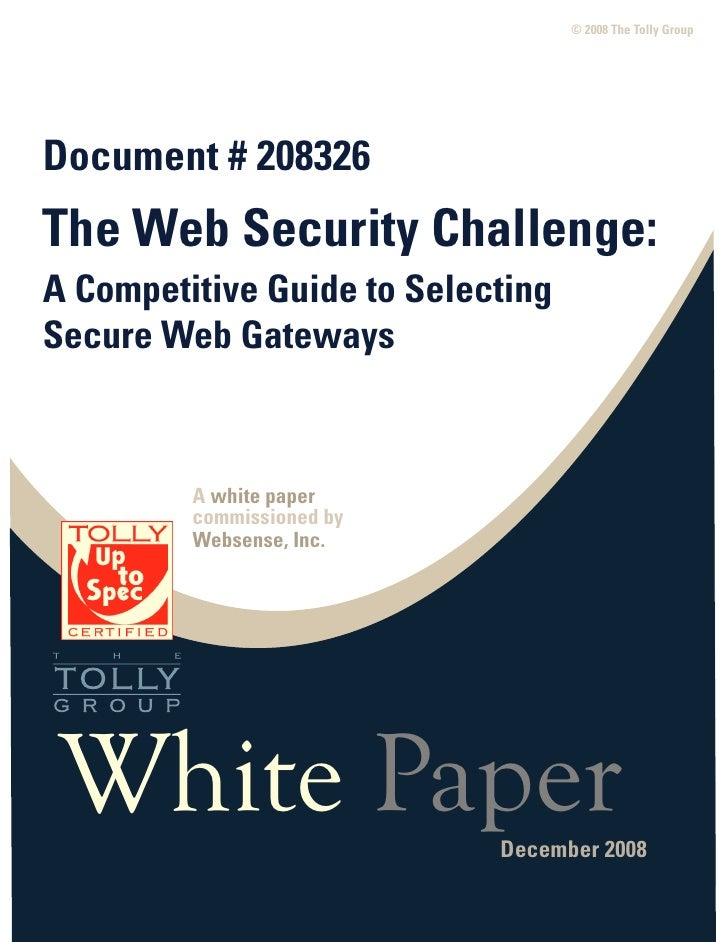 © 2008 The Tolly Group     Document # 208326 The Web Security Challenge: A Competitive Guide to Selecting Secure Web Gatew...