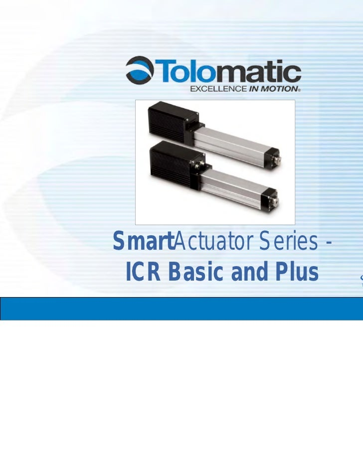 Tolomatic ICR Smart Actuator Product Presentation may 2009