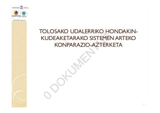 TOLOSAKO UDALERRIKO HONDAKIN- KUDEAKETARAKO SISTEMEN ARTEKO KONPARAZIO-AZTERKETA 1