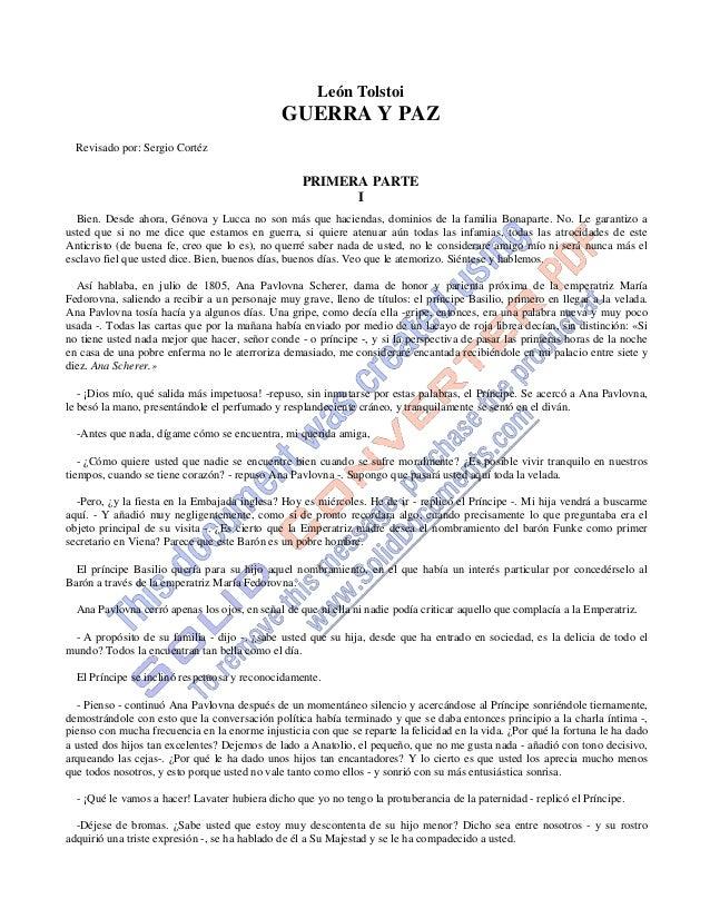 León Tolstoi GUERRA Y PAZ Revisado por: Sergio Cortéz PRIMERA PARTE I Bien. Desde ahora, Génova y Lucca no son más que hac...