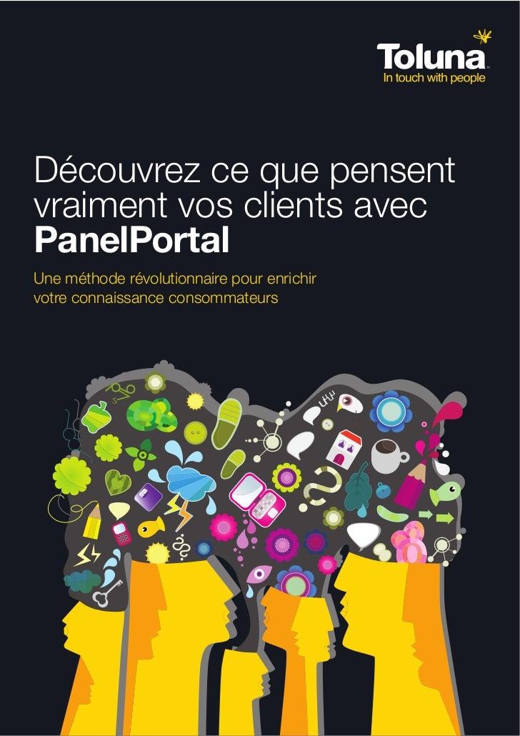 Découvrez ce que pensentvraiment vos clients avecPanelPortalUne méthode révolutionnaire pour enrichirvotre connaissance co...