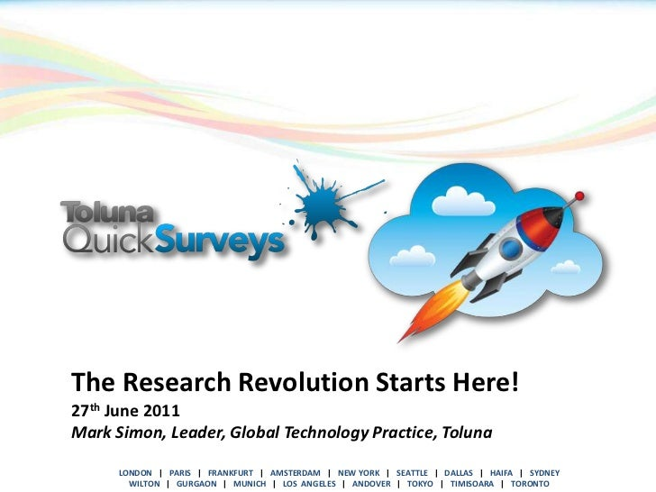 The Research Revolution Starts Here!<br />27th June 2011<br />Mark Simon, Leader, Global Technology Practice, Toluna<br />...