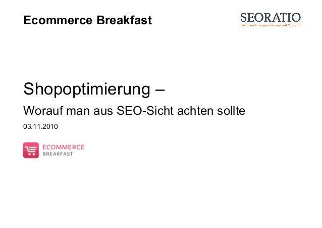 Ecommerce Breakfast Shopoptimierung – Worauf man aus SEO-Sicht achten sollte 03.11.2010