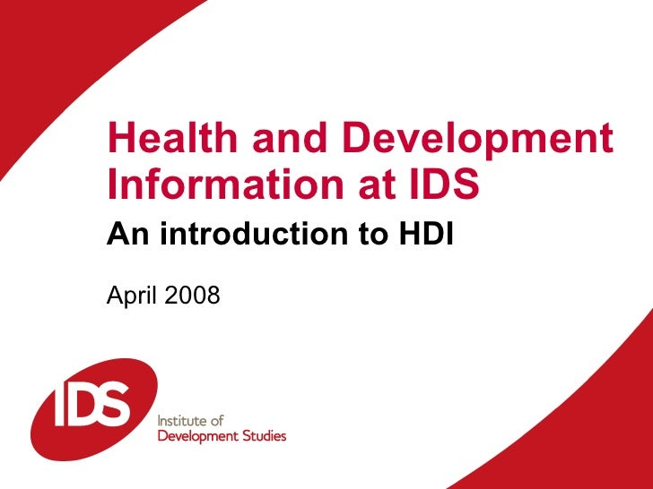 Health and Development Information at IDS An introduction to HDI April 2008