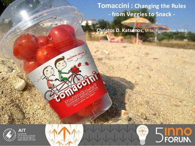 .Tomaccini : Changing the Rules- from Veggies to Snack -Christos D. Katsanos, Μ.Sc. Agronomist, ΜΒΑ