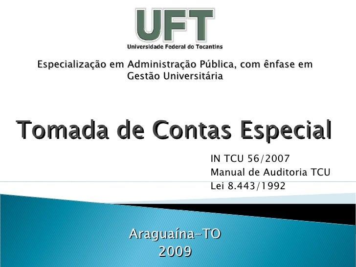 Tomada de Contas Especial Araguaína-TO 2009 Especialização em Administração Pública, com ênfase em Gestão Universitária IN...