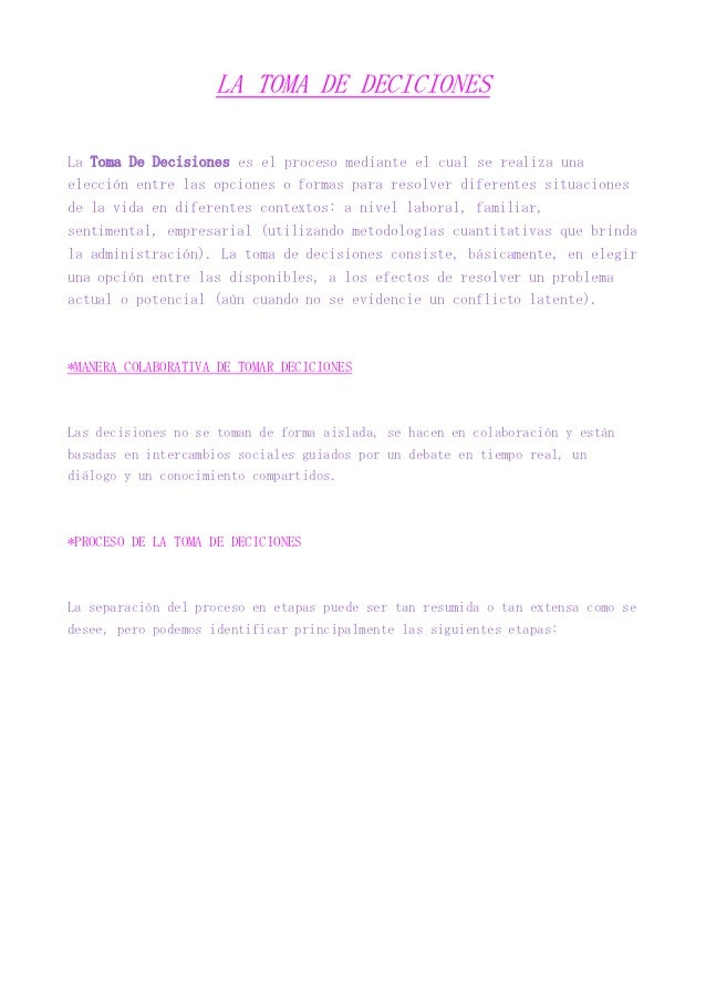 LA TOMA DE DECICIONESLa Toma De Decisiones es el proceso mediante el cual se realiza unaelección entre las opciones o form...
