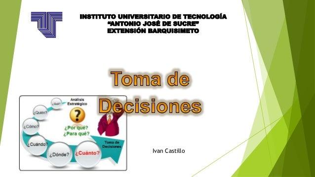 """INSTITUTO UNIVERSITARIO DE TECNOLOGÍA """"ANTONIO JOSÉ DE SUCRE"""" EXTENSIÓN BARQUISIMETO Ivan Castillo"""