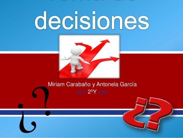 Miriam Carabaño y Antonela García            2ºY 