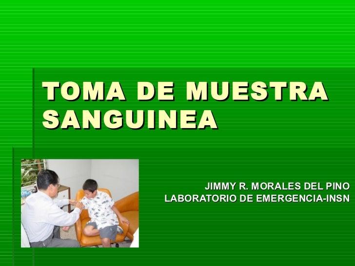 TOMA DE MUESTRASANGUINEA            JIMMY R. MORALES DEL PINO      LABORATORIO DE EMERGENCIA-INSN