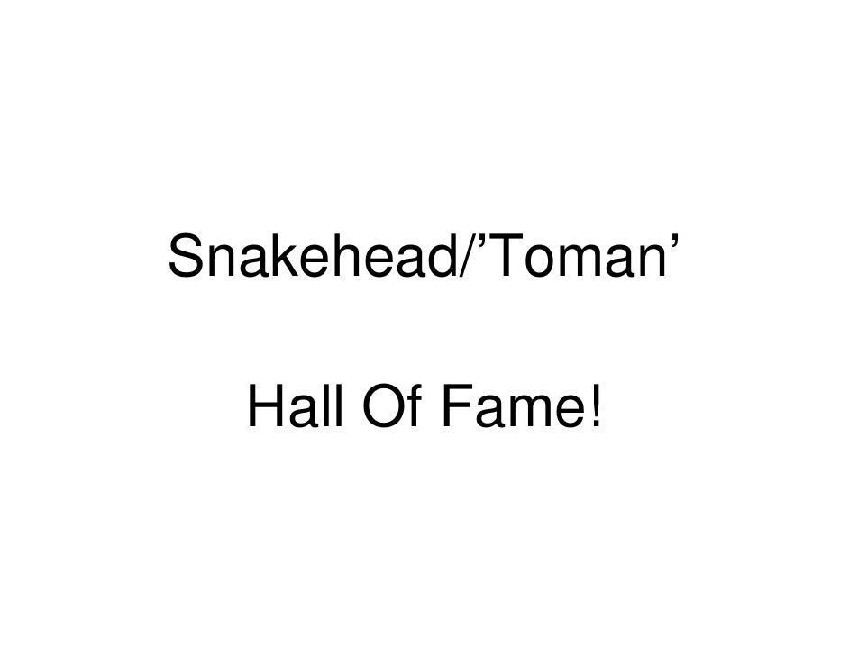 Snakehead/'Toman'    Hall Of Fame!