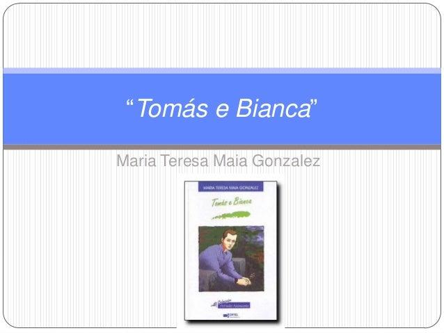 """Tomás e Bianca""Maria Teresa Maia Gonzalez"