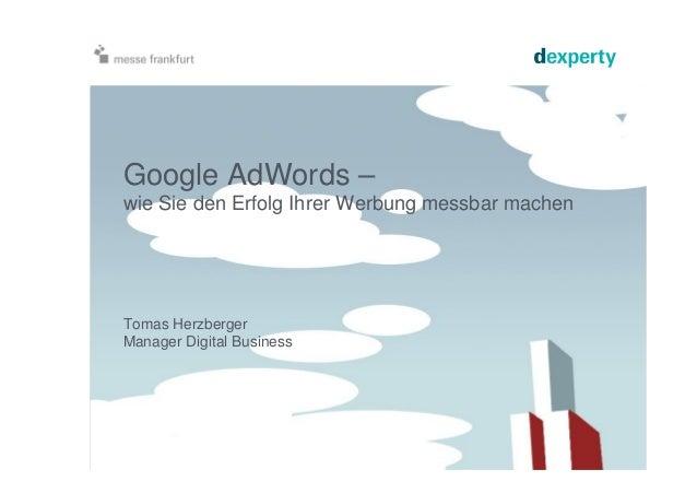 Tomas Herzberger Manager Digital Business Google AdWords – wie Sie den Erfolg Ihrer Werbung messbar machen
