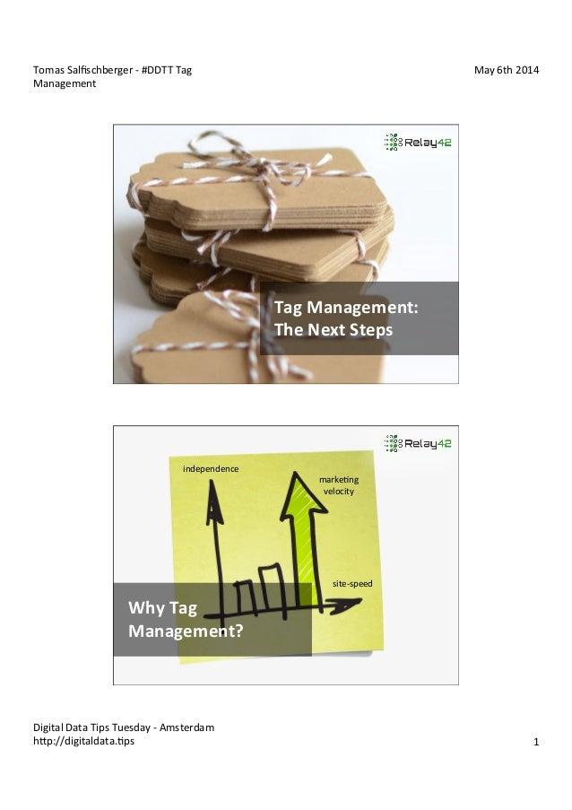 Tomas  Salfischberger  -‐  #DDTT  Tag   Management   May  6th  2014   Digital  Data  Tips  Tuesday...