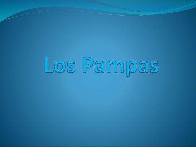 Ubicación de los Pampas  Se establecieron en las  llanuras del SE de la  Provincia de Córdoba.