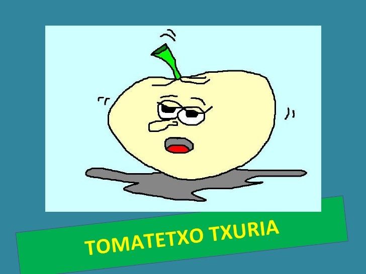 TOMATETXO TXURIA