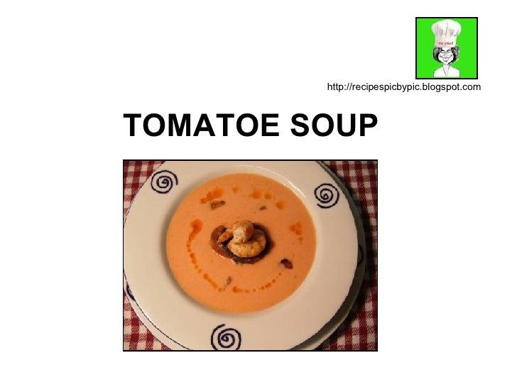 TOMATOE SOUP http://recipespicbypic.blogspot.com