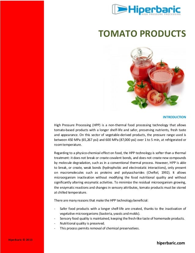 TOMATO PRODUCTS  INTRODUCTION High Pressure Processing (HPP) is a non-thermal food processing technology that allows tomat...