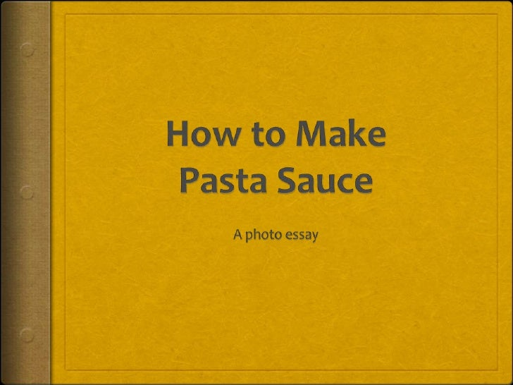 How to Make Pasta Sauce<br />A photo essay<br />