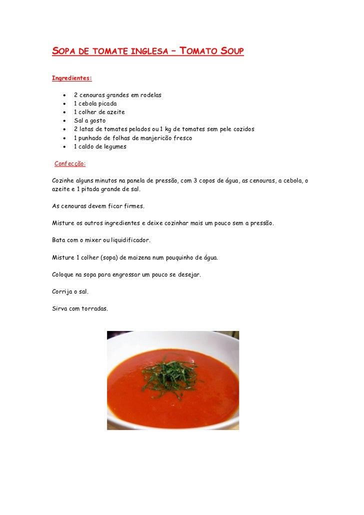 SOPA DE TOMATE INGLESA – TOMATO SOUP    Ingredientes:ientes           2 cenouras grandes em rodelas           1 cebola ...