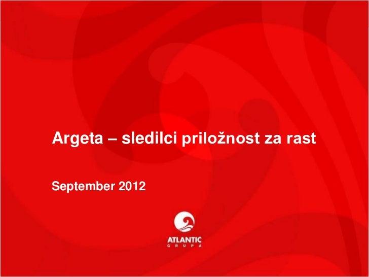 Argeta – sledilci priložnost za rastSeptember 2012                                       1                                ...