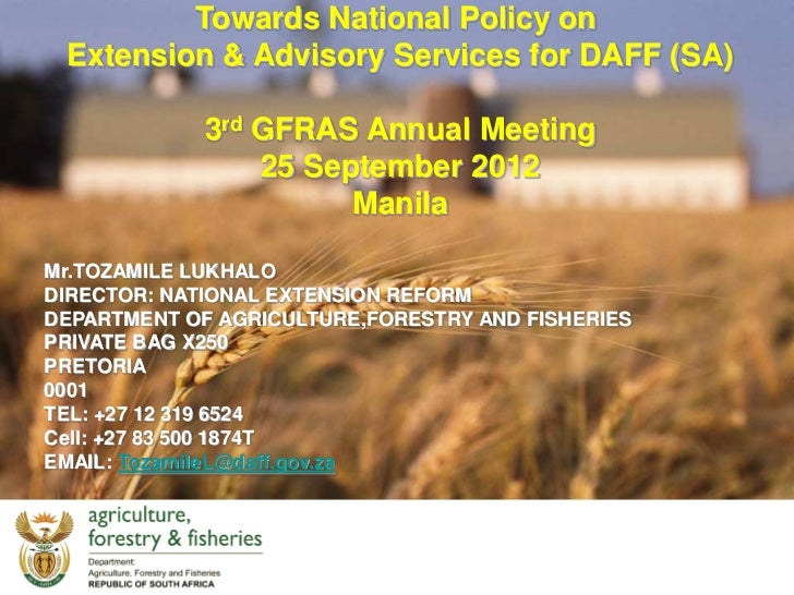 Towards National Policy on Extension & Advisory Services for DAFF (SA)             3rd GFRAS Annual Meeting               ...