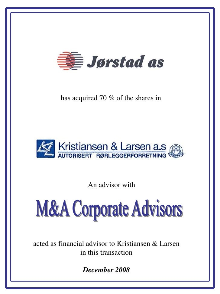 has acquired 70 % of the shares in                       An advisor with     acted as financial advisor to Kristiansen & L...