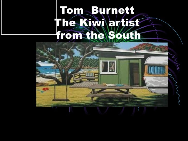 Tom BurnettThe Kiwi artistfrom the South