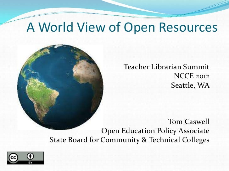 A World View of Open Resources                        Teacher Librarian Summit                                       NCCE ...
